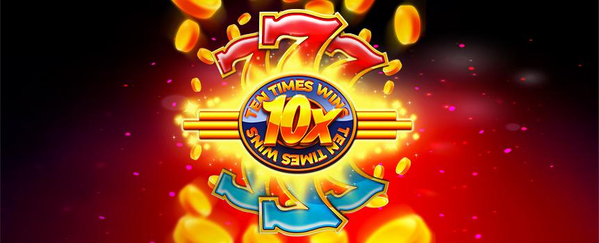 Ten Times Wins (3-reel slot)