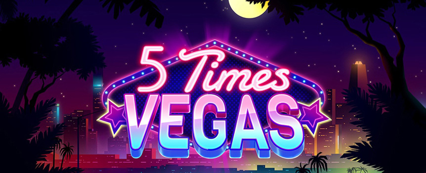 5 Times Vegas Slot Game Review