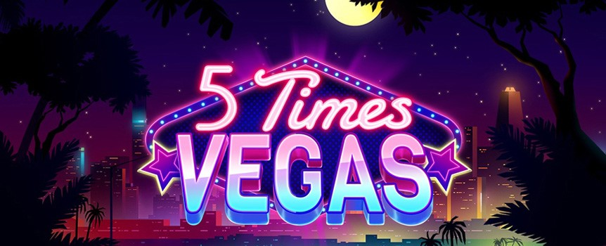 OCTOBER'S MOST CLASSIC SLOT: 5 TIMES VEGAS